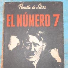 Militaria: ANTIGUO LIBRO - EL NUMERO 7 - PENELLA DE SILVA - AÑO 1945 - PAGINAS CON MANCHAS DE HUMEDAD - . Lote 32701629