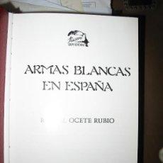 Militaria: ARMAS BLANCAS EN ESPAÑA. OCETE RUBIO, RAFAEL. . Lote 32930663