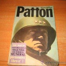 Militaria: PATTON CHARLES WHITING SAN MARTIN HISTORIA DE LA 2ª GUERRA MUNDIAL PERSONAJES LIBRO Nº 1. Lote 32955843