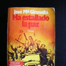 Militaria: JOSE MARIA GIRONELLA, HA ESTALLADO LA PAZ, EDITORIAL PLANETA, 1983, 633 PÁGINAS, 11 X 18 X 4 CM.. Lote 204222615