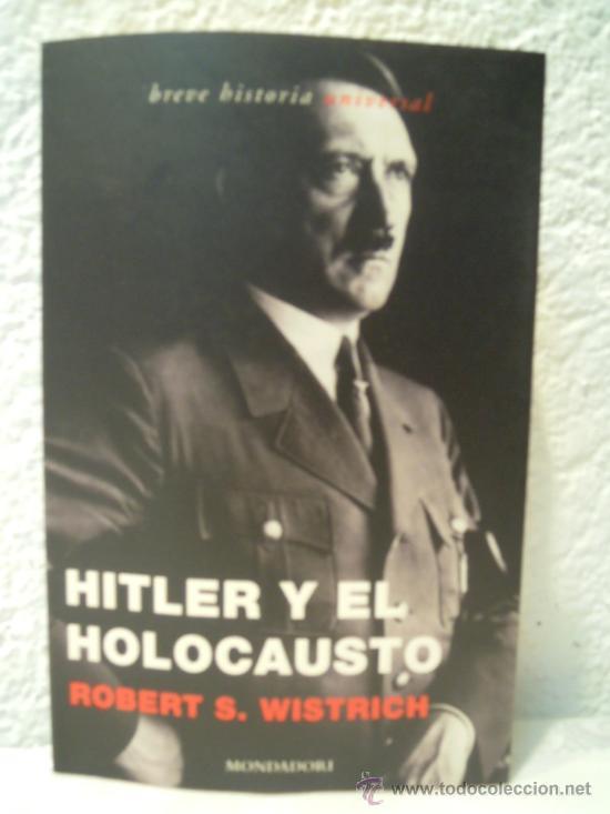 HITLER Y EL HOLOCAUSTO (Militar - Libros y Literatura Militar)