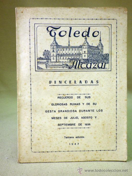 LIBRO PINCELADAS, ALCAZAR DE TOLEDO, RECUERDO GLORIOSAS RUINAS DE 1936, MADRID 1947 (Militar - Libros y Literatura Militar)