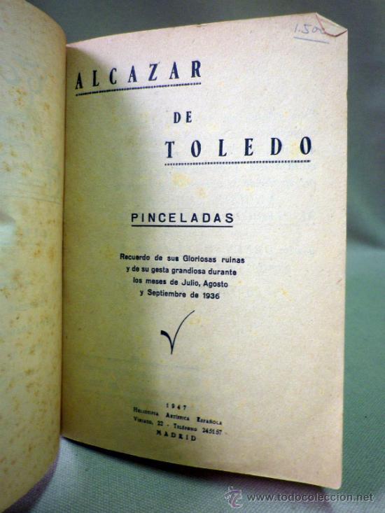 Militaria: LIBRO PINCELADAS, ALCAZAR DE TOLEDO, RECUERDO GLORIOSAS RUINAS DE 1936, MADRID 1947 - Foto 2 - 80706583