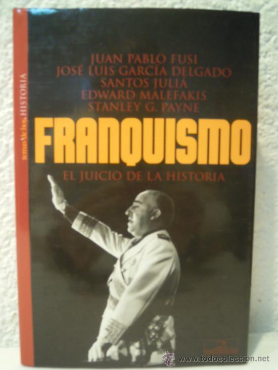 FRANQUISMO EL JUICIO DE LA HISTORIA (Militar - Libros y Literatura Militar)