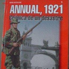 Militaria: ANNUAL 1921, CRÓNICA DE UN DESASTRE. GUERRA DE MARRUECOS. GUERRA DE AFRICA LUIS MIGUEL FRANCISCO AF. Lote 71705010