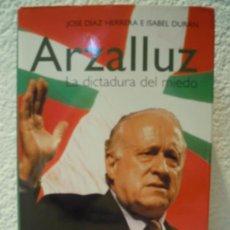 Militaria: ARZALLUZ - LA DICTADURA DEL MIEDO. Lote 33646393