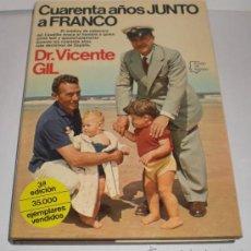 Militaria: CUARENTA AÑOS JUNTO A FRANCO - DR. VICENTE GIL. Lote 33717014