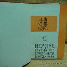 Militaria: RECONQUISTA - REVISTA DEL ESPIRITU MILITAR ESPAÑOL - AÑO 1956 - 11 Nº ENCUADERNADOS. Lote 33967805