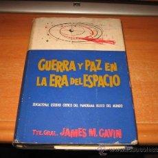 Militaria: GUERRA Y PAZ EN LA ERA DEL ESPACIO SENSACIONAL ESTUDIO CERITICO DEL PANORAMA BELICO DEL MUNDO.1959. Lote 34078130