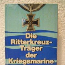 Militaria: DIE RITTERKREUZ-TRÄGER DER KRIEGSMARINE. Lote 34127465