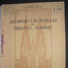 Militaria: 1915 SIGUIENDO LAS HUELLAS DEL EJERCITO ALEMAN ED. EN LONDRES EN ESPAÑOL NO EN BNAL. Lote 34145672