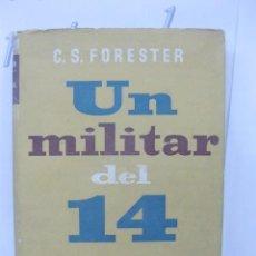 Militaria: UN MILITAR DEL 14 POR C.S. FORESTER.1ª EDICION JULIO DE 1945. TAPA DURA.. Lote 34168718