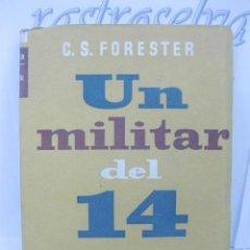 Militaria: UN MILITAR DEL 14 POR C.S. FORESTER.1ª EDICION JULIO DE 1945. TAPA BLANDA.. Lote 34168733