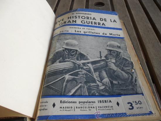 BREVE HISTORIA DE LA GRAN GUERRA LOS GRILLETES DE MARTE EDICIONES IBERIA W BEUMELBURG (Militar - Libros y Literatura Militar)