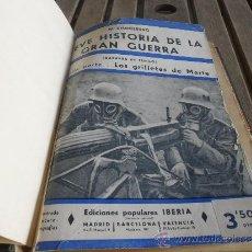 Militaria: BREVE HISTORIA DE LA GRAN GUERRA LOS GRILLETES DE MARTE EDICIONES IBERIA W BEUMELBURG. Lote 34201657
