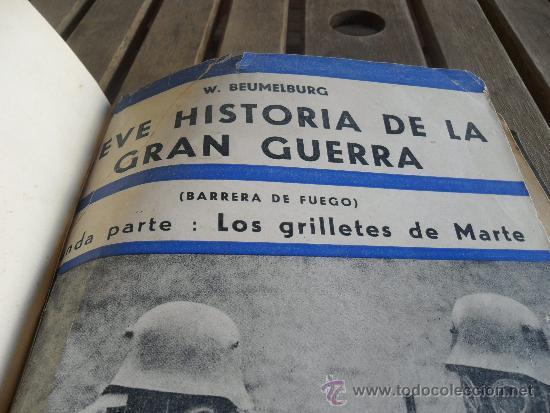 Militaria: BREVE HISTORIA DE LA GRAN GUERRA LOS GRILLETES DE MARTE EDICIONES IBERIA W BEUMELBURG - Foto 3 - 34201657