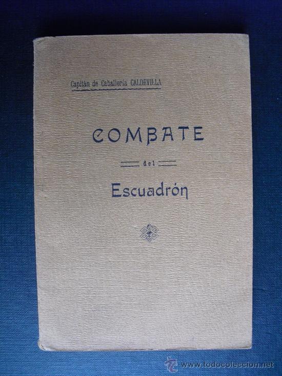 COMBATE DEL ESCUADRON DE CABALLERIA CARGAS A CABALLO UNICO (Militar - Libros y Literatura Militar)