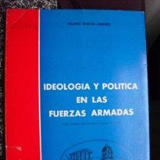 Militaria: IDEOLOGIA Y POLITICA EN LAS FUERZAS ARMADAS. Lote 34268388