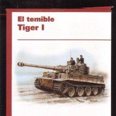 Militaria: CARROS DE COMBATE, EL TEMIBLE TIGER I ( OSPREY ). Lote 34346950