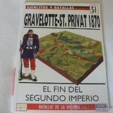 Militaria: OSPREY EJERCITOS Y BATALLAS Nº 51 GRAVELOTTE-ST.PRIVAT 1870 (EL FIN DEL SEGUNDO IMPERIO). Lote 34372276