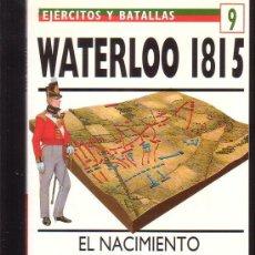 Militaria: EJERCITOS Y BATALLAS Nº 9 WATERLOO 1815 ( OSPREY MILITARY ). Lote 36632034