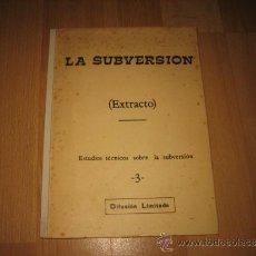 Militaria: LA SUBVERSION (EXTRACTO) ESTUDIOS TECNICOS SOBRE LA SUBVERSION 1977. Lote 34475651