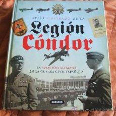 Militaria: ATLAS ILUSTRADO DE LA LEGION CONDOR. Lote 34537867