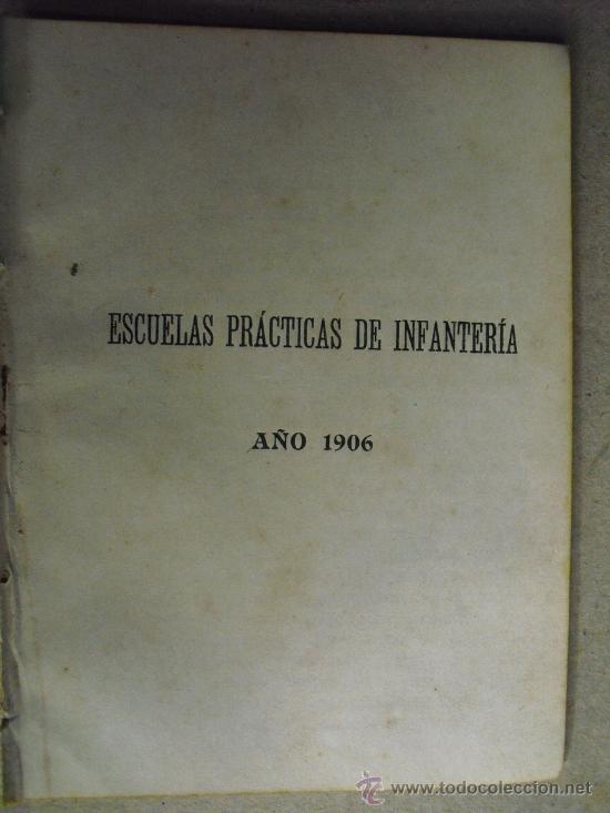 1906 ESCUELAS PRACTICAS DE INFANTERIA (Militar - Libros y Literatura Militar)
