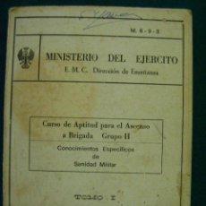 Militaria: 2 LIBROS: CURSO DE APTITUD PARA ASCENSO A BRIGADA. SANIDAD MILITAR. TOMOS I Y II. 1976. Lote 34973855