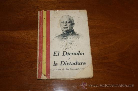 ANTIGUO LIBRO EL DICTADOR Y LA DICTADURA, BARCELONA 1928 (Militar - Libros y Literatura Militar)