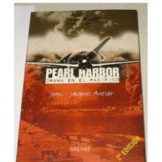 Militaria: PEARL HARBOUR. DRAMA EN EL PACÍFICO, POR JEAN JACQUES ANTIER.. Lote 35347228
