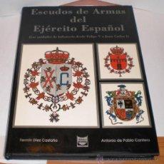 Militaria: ESCUDOS DE ARMAS DEL EJERCITO ESPAÑOL (LAS UNIDADES DE INFANTERIA DESDE FELIPE V A JUAN CARLOS I). Lote 35381499