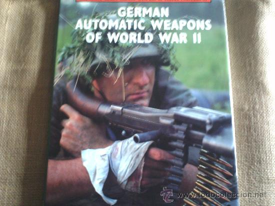 Militaria: GERMAN AUTOMATIC WEAPONS OF WORLD WAR II - Foto 1 - 35443509