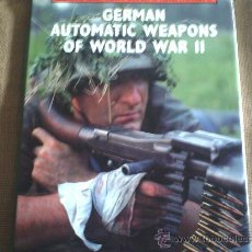 Militaria: GERMAN AUTOMATIC WEAPONS OF WORLD WAR II. Lote 35443509