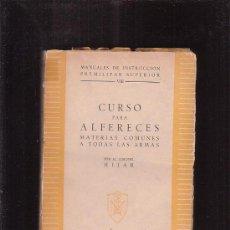 Militaria: CURSO PARA ALFERECES / AUTOR: CORONEL HIJAR -EDITADO : AÑO 1946. Lote 35522246