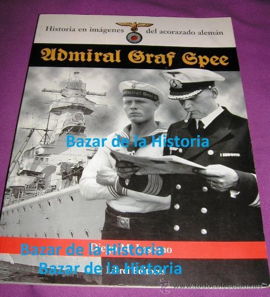 HISTORIA EN IMÁGENES DEL ACORAZADO ALEMÁN ADMIRAL GRAF SPEE, KRIEGSMARINE, III REICH 1999 MUY RARO (Militar - Libros y Literatura Militar)