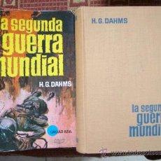 Militaria: LA SEGUNDA GUERRA MUNDIAL-HELLMUTH GUENTHER DAHMS-1ª. EDC. 1963-ED. BRUGUERA. Lote 35635137