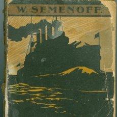 Militaria: LA AGONÍA DE UN ACORAZADO - W. SEMENOFF. 1925 . Lote 35862534