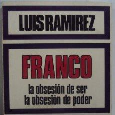 Militaria: FRANCO. LA OBSESION DE SER, LA OBSESION DE PODER, LUIS RAMIREZ, RUEDO IBERICO 1976. VER FOTOS. Lote 35952112