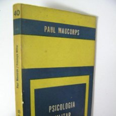 Militaria: PSICOLOGIA MILITAR, PAUL MAUCORPS,1960, PAIDOS ED,REF PSICOLOGIA BS2. Lote 35973984