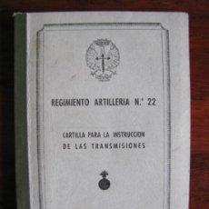 Militaria: ANTIGUA CARTILLA PARA LA INSTRUCCION DE LAS TRANSMISIONES. REGIMIENTO ARTILLERIA Nº 22. GERONA.. Lote 36002200