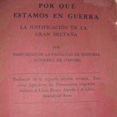 Militaria: 1914 POR QUE ESTAMOS EN GUERRA LA JUSTIFICACION DE LA GRAN BRETAÑA ED. EN OXFORD. Lote 36027612