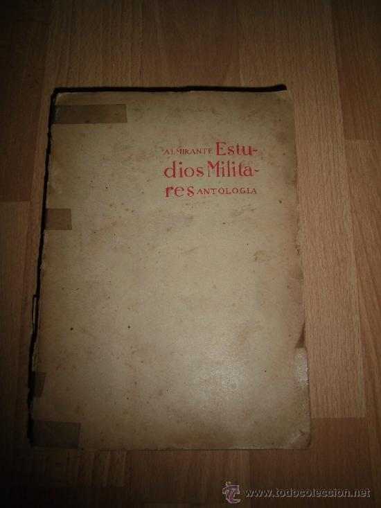 ESTUDIOS MILITARES ANTOLOGIA ALMIRANTE ARTE MILITAR HISTORIA BIBLIOGRAFIA EDICIONES EJERCITO 1943 (Militar - Libros y Literatura Militar)