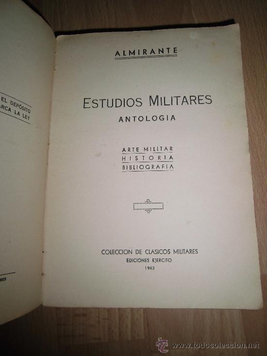 Militaria: ESTUDIOS MILITARES ANTOLOGIA ALMIRANTE ARTE MILITAR HISTORIA BIBLIOGRAFIA EDICIONES EJERCITO 1943 - Foto 2 - 36091017