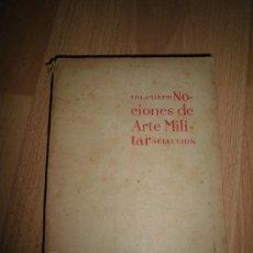 Militaria: NOCIONES DE ARTE MILITAR SELECCION VILLAMARTIN EDICIONES EJERCITO 1943. Lote 36091192