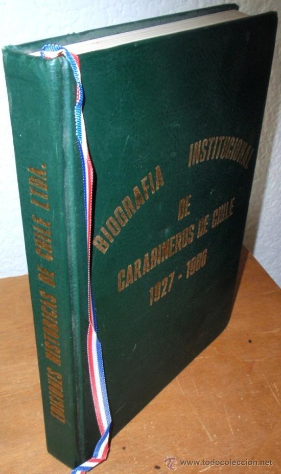 HISTORIA DE LA POLICIA CARABINEROS DE CHILE BIOGRAFIA INSTITUCIONAL 1927 1986 ILUSTRADO UNIFORMES (Militar - Libros y Literatura Militar)