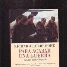 Militaria: PARA ACABAR UNA GUERRA /POR: RICHARD HOLBROOKE , PARA COMPRENDER EL CONFLICTO EN LOS BALCANES.. Lote 173852804