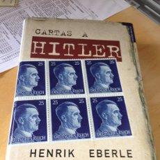 Militaria: CARTAS A HITLER. HEINRIK EBERLE. TEMPUS. 1ª EDICIÓN, FEBRERO 2009 TAPA DURA CON SOBRECUBIERTA. Lote 36384130
