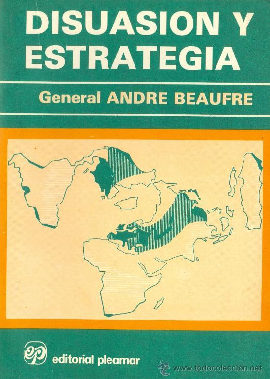 GENERAL ANDRÉ BEAUFRE. DISUASIÓN Y ESTRATEGIA. BUENOS AIRES, 1980. MILITARIA (Militar - Libros y Literatura Militar)