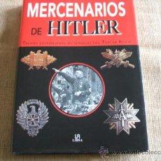 Militaria: MERCENARIOS DE HITLER. Lote 36519990